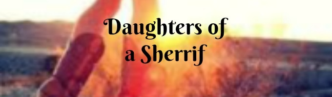 Daughters of a Sheriff